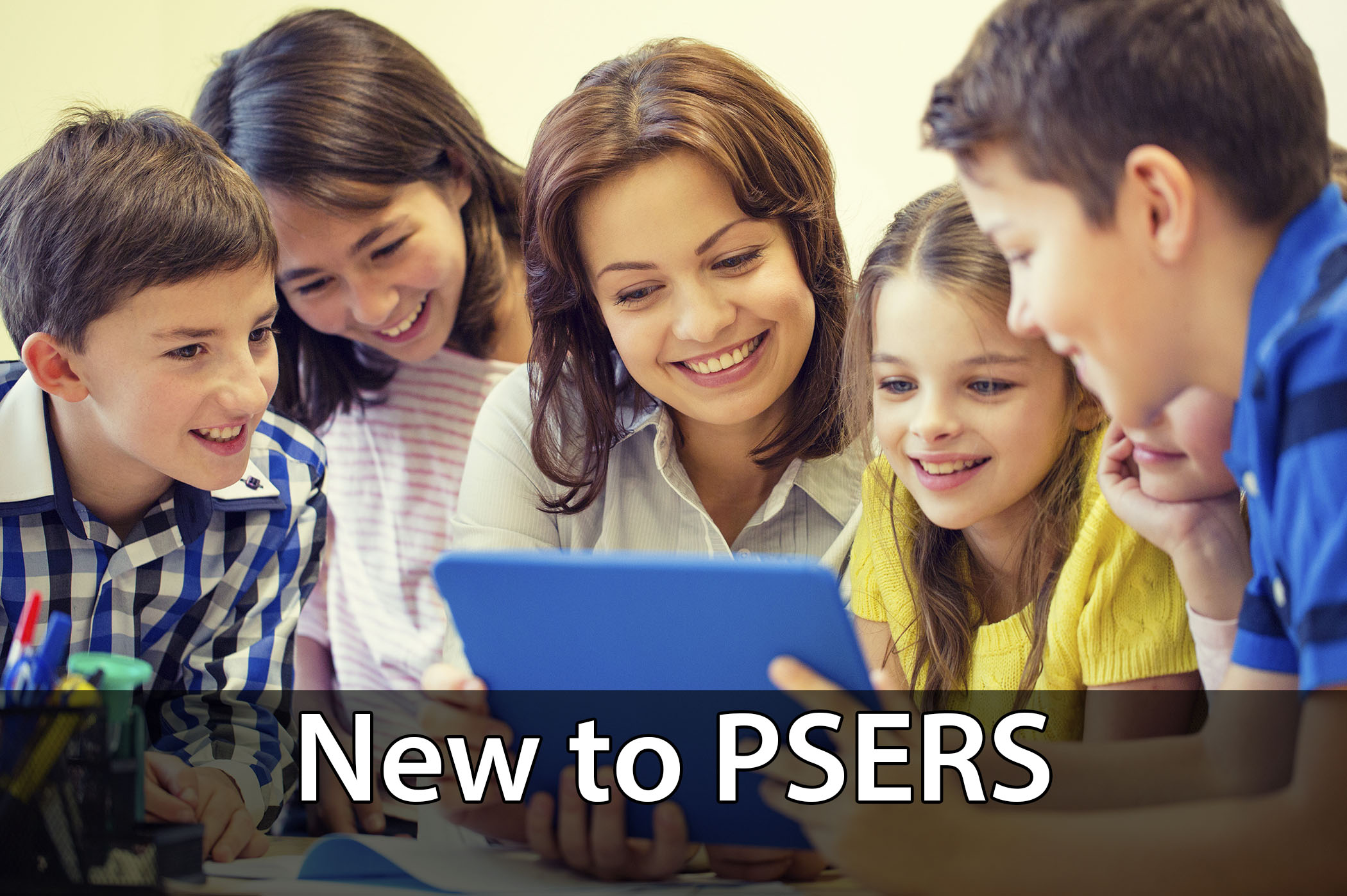 New to PSERS
